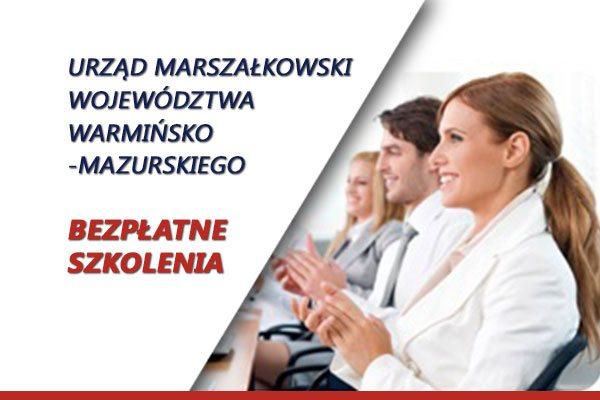 Urząd Marszałkowski Województwa Warmińsko-Mazurskiego BEZPŁATNE SZKOLENIA