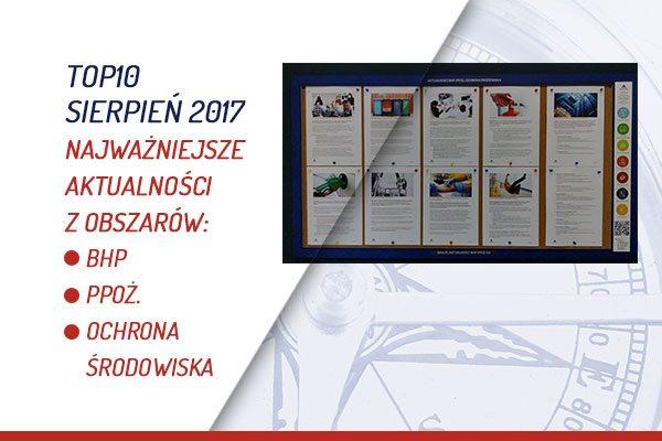 TOP10 AKTUALNOŚCI BHP, PPOŻ., OŚ. – SIERPIEŃ 2017