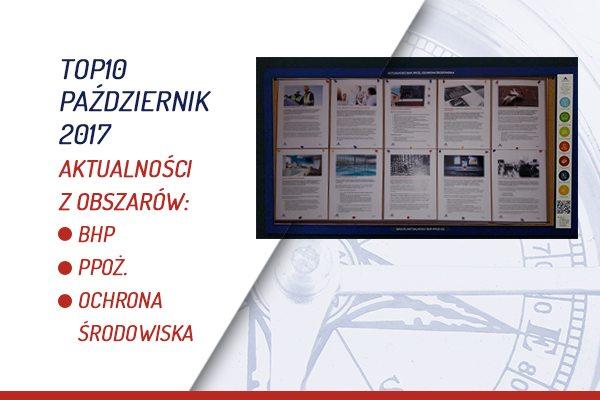 TOP10 AKTUALNOŚCI BHP, PPOŻ., OŚ. – PAŹDZIERNIK 2017
