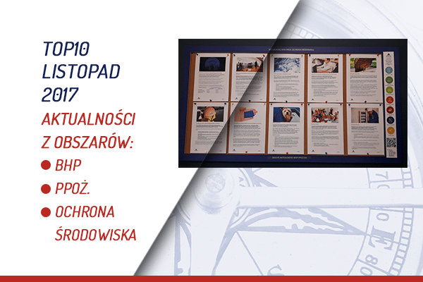 TOP10 AKTUALNOŚCI BHP, PPOŻ., OŚ. – LISTOPAD 2017