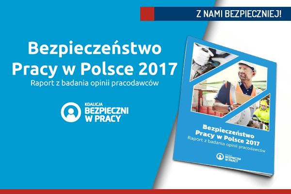 Raport BEZPIECZEŃSTWO PRACY W POLSCE 2017