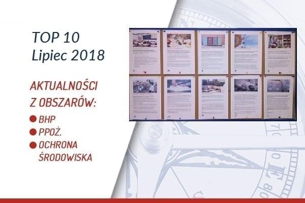 TOP10 AKTUALNOŚCI BHP, PPOŻ., OŚ. – LIPIEC 2018