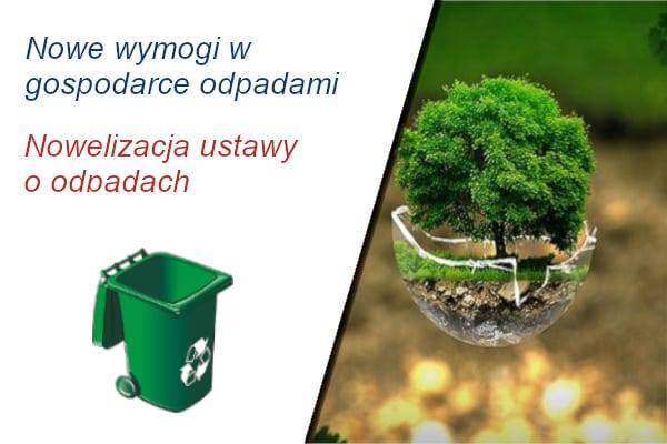Nowe wymogi w gospodarce odpadami. Nowelizacja ustawy o odpadach.