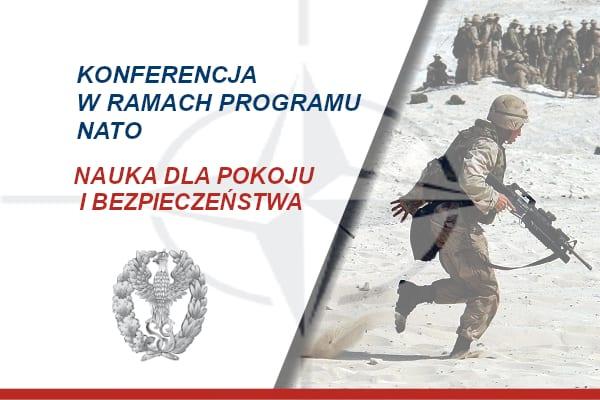 """Konferencja w ramach Programu NATO: """"Nauka dla Pokoju i Bezpieczeństwa"""""""