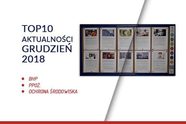 TOP10 AKTUALNOŚCI BHP, PPOŻ., OŚ. – GRUDZIEŃ 2018