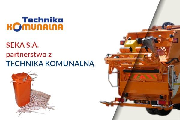 SEKA S.A. partnerstwo z Techniką KOMUNALNĄ