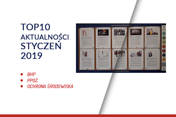 TOP10 AKTUALNOŚCI BHP, PPOŻ., OŚ. – STYCZEŃ 2019