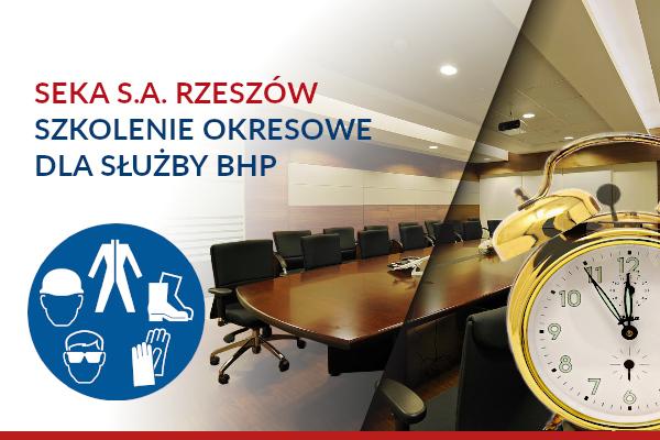 SEKA S.A. Rzeszów – Szkolenia okresowe dla pracowników służby BHP
