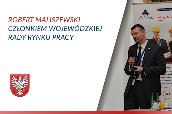 Robert Maliszewski Powołany Do Wojewódzkiej Rady Rynku Pracy