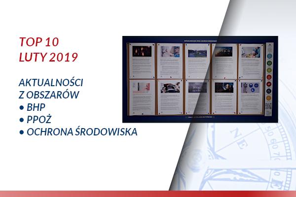 TOP10 AKTUALNOŚCI BHP, PPOŻ., OŚ. – LUTY 2019