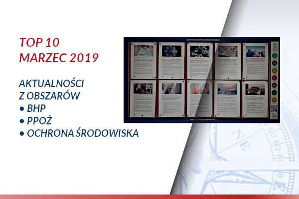 TOP10 AKTUALNOŚCI BHP, PPOŻ., OŚ. – MARZEC 2019