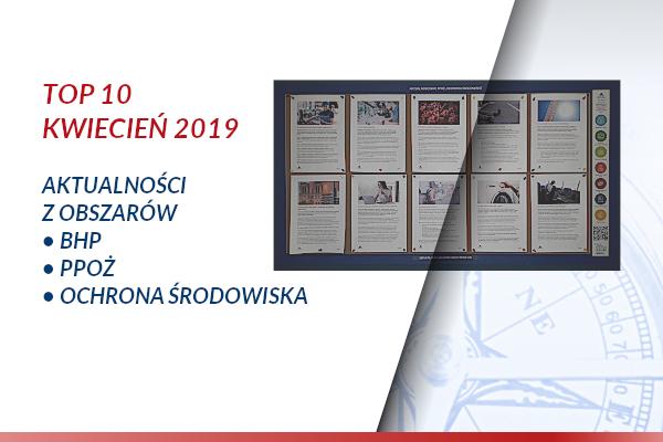 TOP10 AKTUALNOŚCI BHP, PPOŻ., OŚ. – Kwiecień 2019