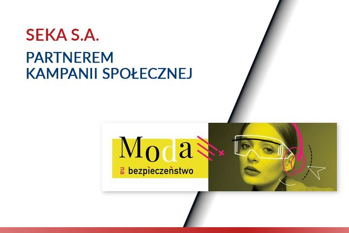 Moda na bezpieczeństwo – SEKA S.A. partner kampanii