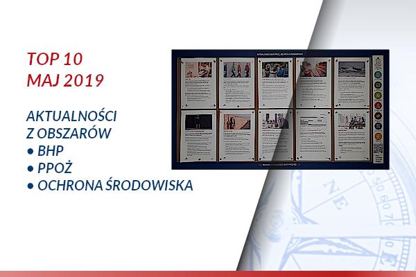 TOP10 AKTUALNOŚCI BHP, PPOŻ., OŚ. – Maj 2019