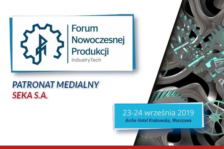 Forum nowoczesnej produkcji – patronat SEKA S.A.