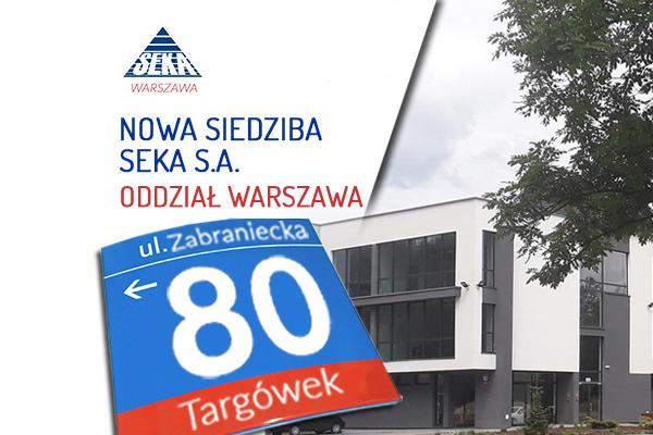 SEKA S.A. Oddział Warszawa – nowa siedziba