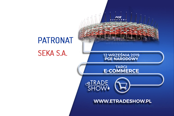 eTradeShow – targi i konferencja dla e-commerce – patronat SEKA S.A.
