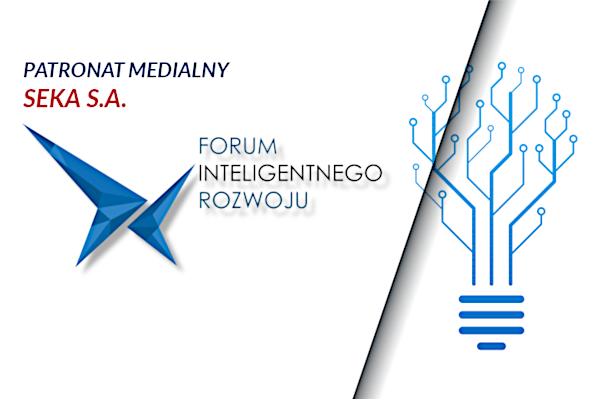 IV Forum Inteligentnego Rozwoju – Patronat SEKA S.A.