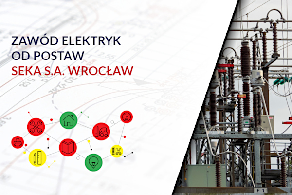 Zawód elektryk – SEKA S.A. oddział Wrocław