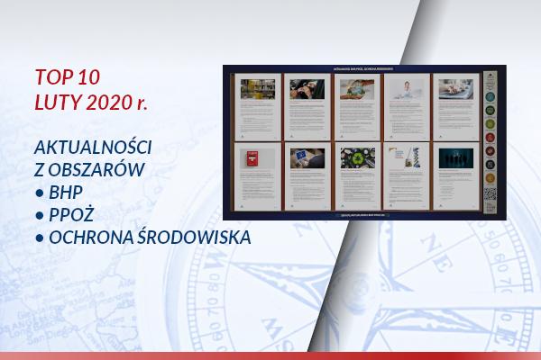 TOP10 AKTUALNOŚCI BHP, PPOŻ., OŚ. – Luty 2020