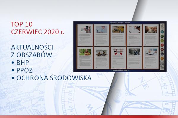 TOP10 AKTUALNOŚCI BHP, PPOŻ., OŚ. – Czerwiec 2020