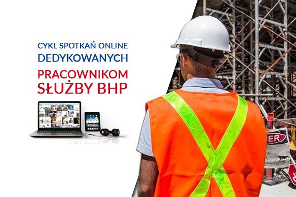 Cykl spotkań on-line dedykowanych pracownikom służby BHP