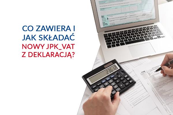 Co zawiera i jak składać nowy JPK_VAT z deklaracją?