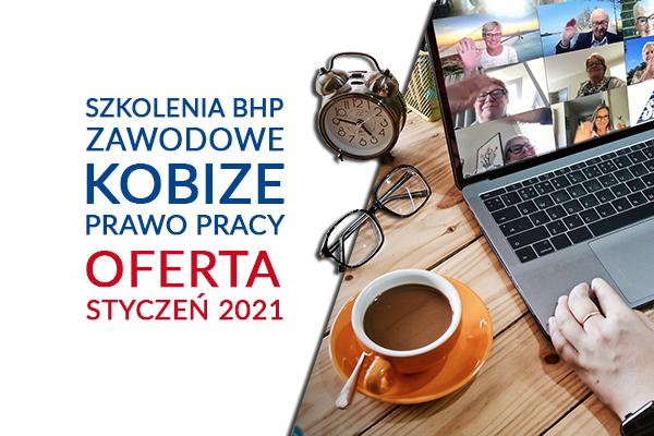 Szkolenia BHP, zawodowe, KOBiZE, prawo pracy –  oferta styczeń 2021