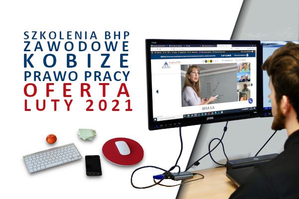 Szkolenia BHP, zawodowe, KOBiZE, prawo pracy –  oferta luty 2021