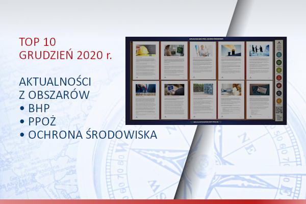 TOP10 AKTUALNOŚCI BHP, PPOŻ., OŚ. – grudzień – 2020