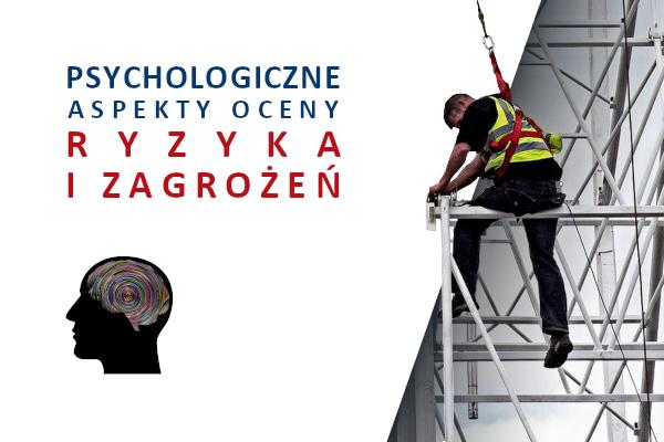 Psychologiczne aspekty oceny ryzyka i zagrożeń