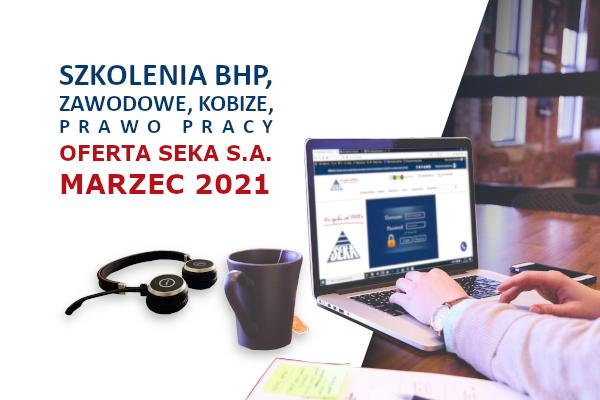 Szkolenia on-line: BHP, zawodowe, KOBiZE, prawo pracy –  oferta marzec 2021