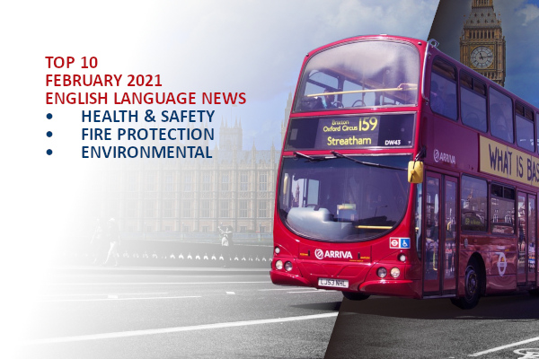 Top10 NEWS on health and safety fire and environmental protection February  2021