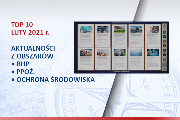 TOP10 AKTUALNOŚCI BHP, PPOŻ., OŚ. – luty – 2021