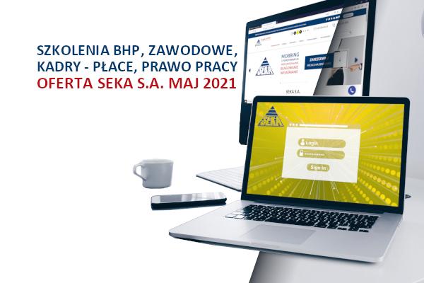 Szkolenia: bhp, zawodowe, prawo pracy, kadry – płace i inne oferta SEKA S.A. maj 2021