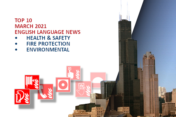 Top10 NEWS on health and safety fire and environmental protection March  2021