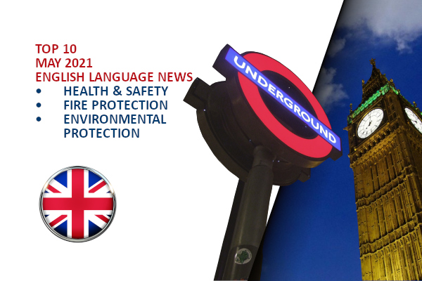 Top10 NEWS on health and safety fire and environmental protection May 2021