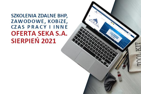 Szkolenia bhp, zawodowe, KOBiZE, czas pracy i inne – oferta SEKA S.A. sierpień 2021