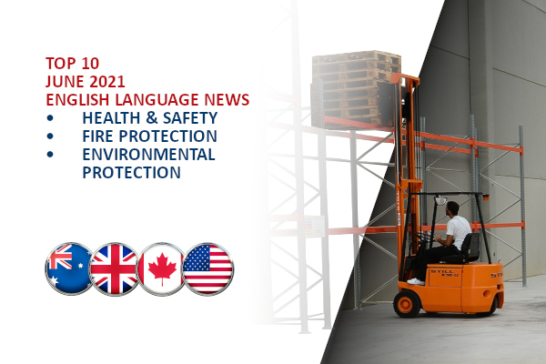 Top10 NEWS on health and safety fire and environmental protection June 2021