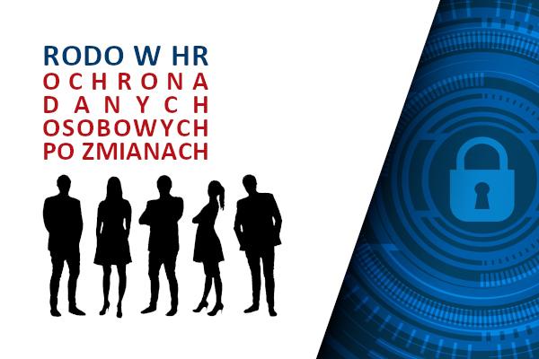 RODO w HR – ochrona danych osobowych po zmianach
