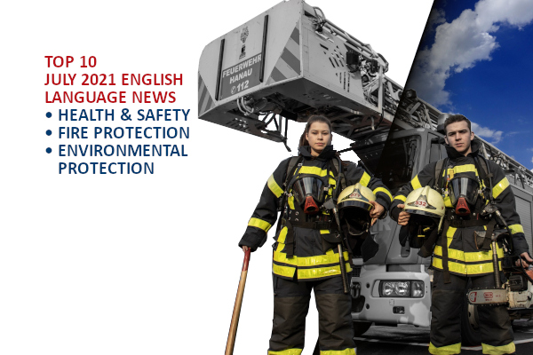 Top10 NEWS on health and safety fire and environmental protection July 2021