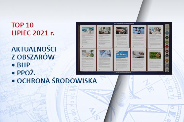 TOP10 AKTUALNOŚCI BHP, PPOŻ., OŚ. – lipiec – 2021