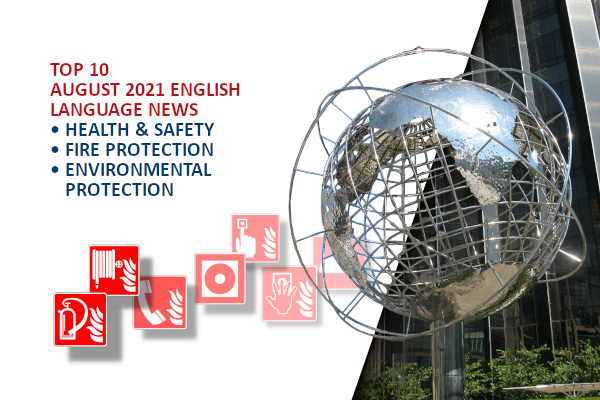 Top10 NEWS on health and safety fire and environmental protection August 2021