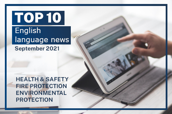 Top10 NEWS on health and safety fire and environmental protection September 2021